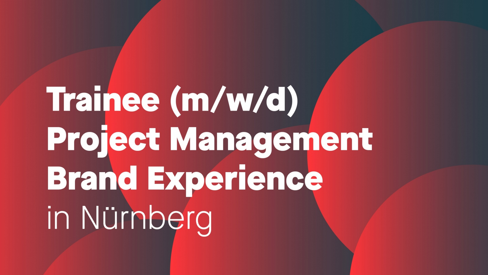 Trainee Project Management Brand Experience (m/w/d)